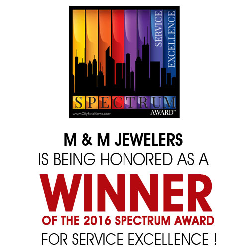M&M Jewelers Is Being Honored As A Winner Of The 2016 Spectrum Award For Service Excellence !